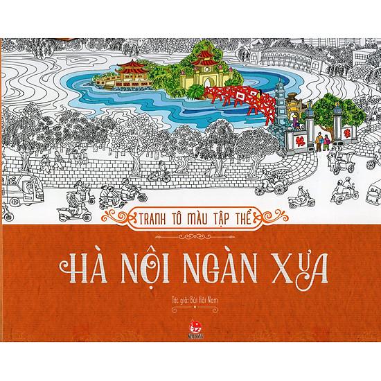 Hà Nội Ngàn Xưa (Tranh Tô Màu Tập Thể)