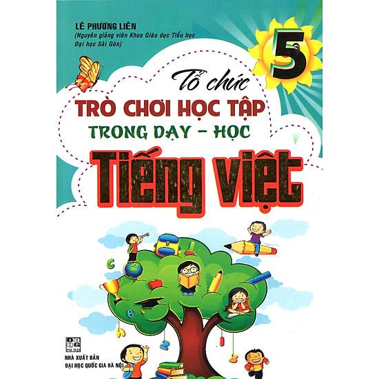[Download Sách] Tổ Chức Trò Chơi Học Tập Trong Dạy - Học Tiếng Việt 5