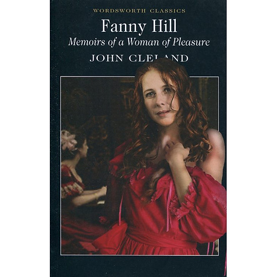 Fanny Hill - Memoirs Of A Woman Of Pleasure (Paperback)
