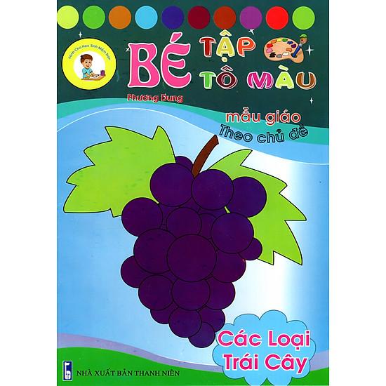 [Download Sách] Bé Tập Tô Màu Mẫu Giáo - Các Loại Trái Cây