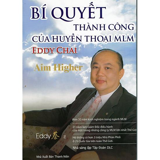 Bí Quyết Thành Công Của Huyền Thoại MLM Eddy Chai