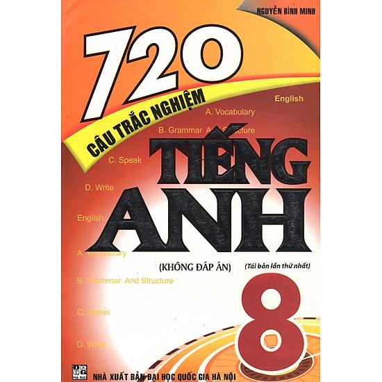 720 Câu Trắc Nghiệm Anh 8
