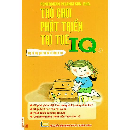 Trò Chơi Phát Triển Trí Tuệ IQ - Quyển 5