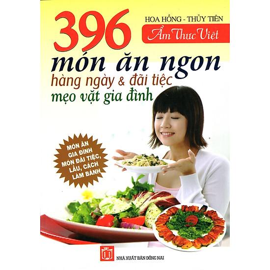 396 Món Ăn Ngon Hàng Ngày Và Đãi Tiệc Mẹo Vặt Gia Đình