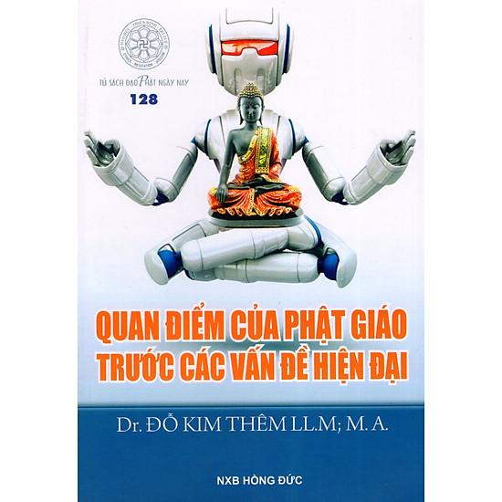 Quan Điểm Của Phật Giáo Trước Các Vấn Đề Hiện Đại