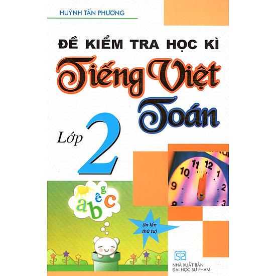 Đề Kiểm Tra Học Kì Tiếng Việt + Toán 2