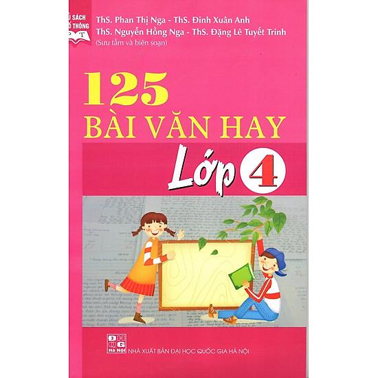 125 Bài Văn Hay Lớp 4 (Tái Bản)