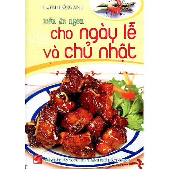 Món Ăn Ngon Cho Ngày Lễ Và Chủ Nhật