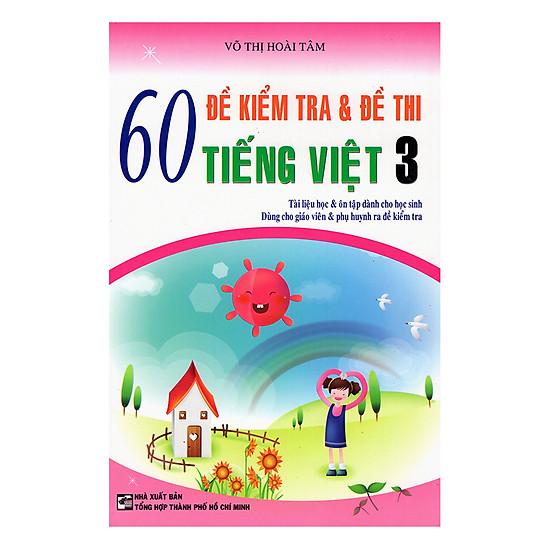 60 Đề Kiểm Tra Và Đề Thi Tiếng Việt 3