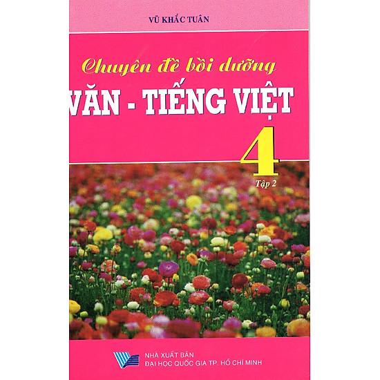 Chuyên Đề Văn - Tiếng Việt Lớp 4 (Tập 2)