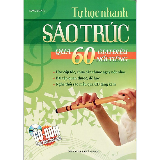 Tự Học Nhanh Sáo Trúc Qua 60 Giai Điệu Nổi Tiếng (Kèm CD)