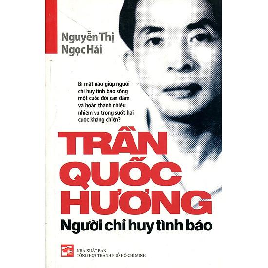 Trần Quốc Hương – Người Chỉ Huy Tình Báo