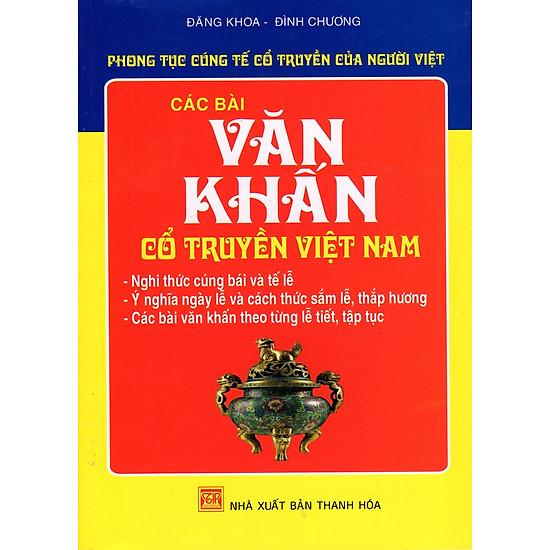 Phong Tục Cúng Tế Cổ Truyền Của Người Việt – Các Bài Văn Khấn Cổ Truyền Việt Nam