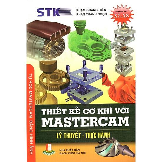 Thiết Kế Cơ Khí Với Mastercam (Lý Thuyết – Thực Hành)