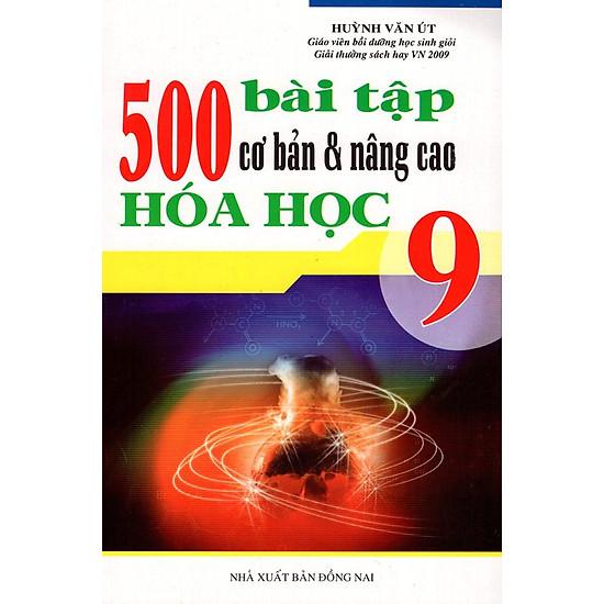 500 Bài Tập Cơ Bản & Nâng Cao Hóa Học Lớp 9