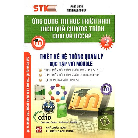 Ứng Dụng Tin Học Triển Khai Hiệu Quả Chương Trình CDIO Và HEEAP (Tập 2)