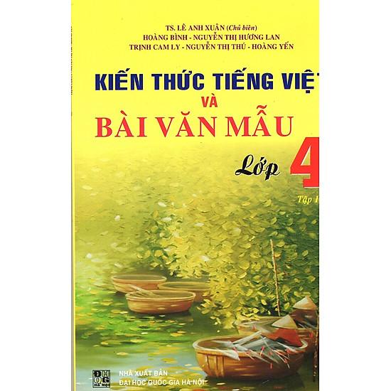 Kiến Thức Tiếng Việt Và Bài Văn Mẫu Lớp 4 (Tập 1)
