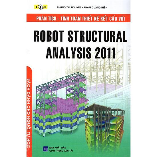 Phân Tích – Tính Toán Thiết Kế Kết Cấu Với Robot Tructural Analysis