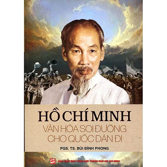 Hồ Chí Minh Văn Hóa Soi Đường Cho Quốc Dân Đi
