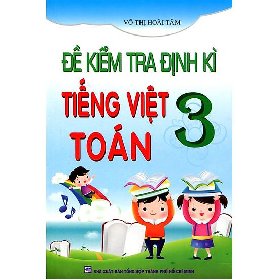 Đề Kiểm Tra Định Kì Tiếng Việt - Toán Lớp 3