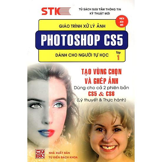 Giáo Trình Xử Lý Ảnh Photoshop CS5 Dành Cho Người Tự Học (Tập 1) – Tạo Vùng Chọn & Ghép Ảnh