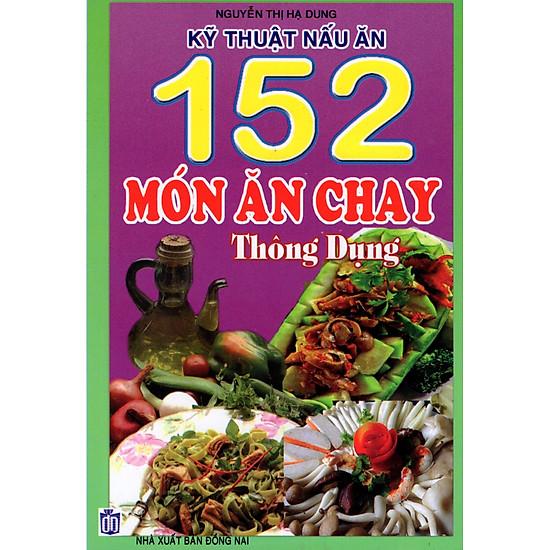 Kỹ Thuật Nấu Ăn 152 Món Ăn Chay Thông Dụng