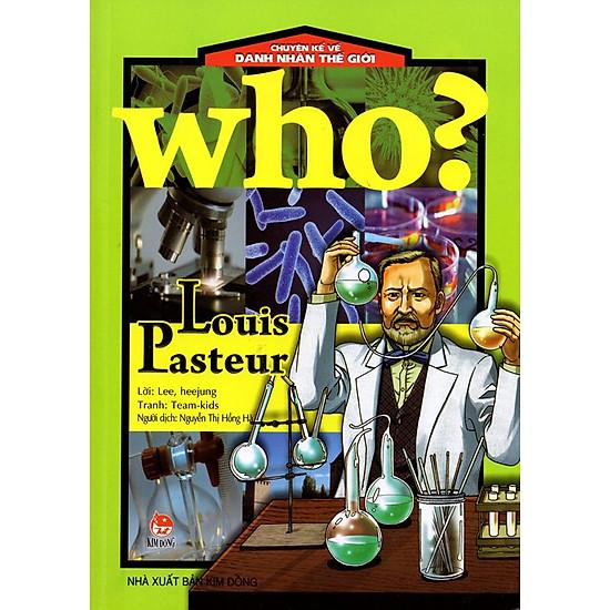 [Download Sách] Chuyện Kể Về Danh Nhân Thế Giới: Who? Louis Pasteur