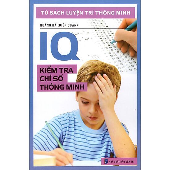 Tủ Sách Luyện Trí Thông Minh - IQ Kiểm Tra Chỉ Số Thông Minh