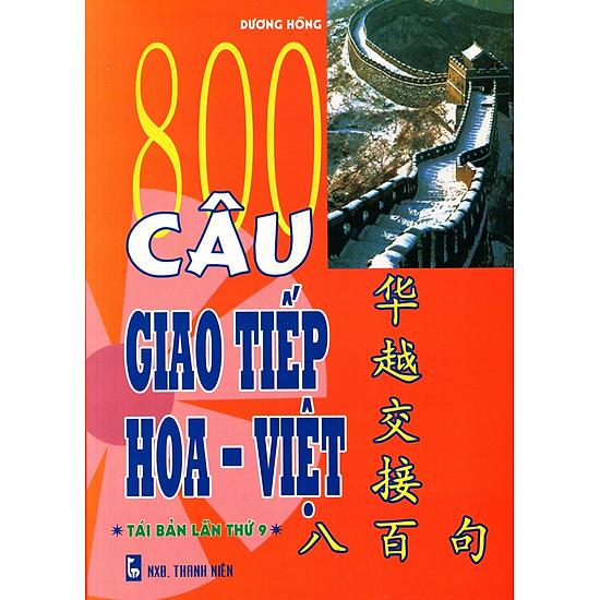 800 Câu Giao Tiếp Hoa – Việt