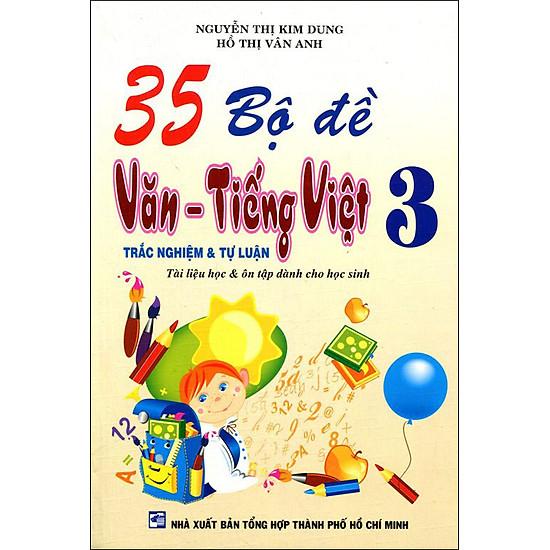 35 Bộ Đề Trắc Nghiệm Và Tự Luận Văn - Tiếng Việt Lớp 3