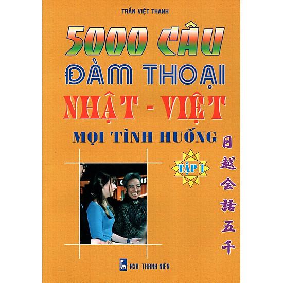 5000 Câu Đàm Thoại Nhật – Việt Mọi Tình Huống (Tập 1)