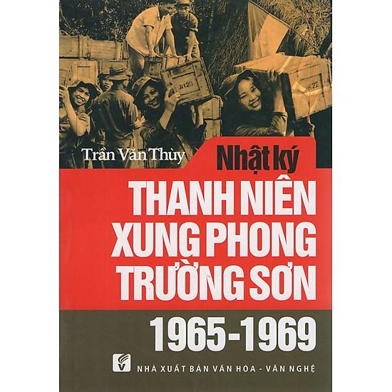 [Download Sách] Nhật Ký Thanh Niên Xung Phong Trường Sơn (1965 - 1969)