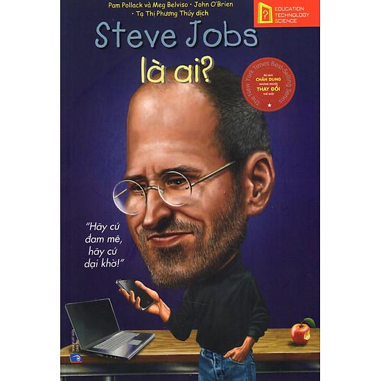 Bộ Sách Chân Dung Những Người Thay Đổi Thế Giới – Steve Jobs Là Ai?