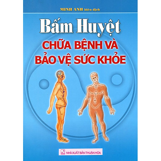 [Download Sách] Bấm Huyệt Chữa Bệnh Và Bảo Vệ Sức Khoẻ
