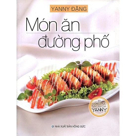 30 Công Thức Nấu Ăn Của YANNY- Món Ăn Đường Phố