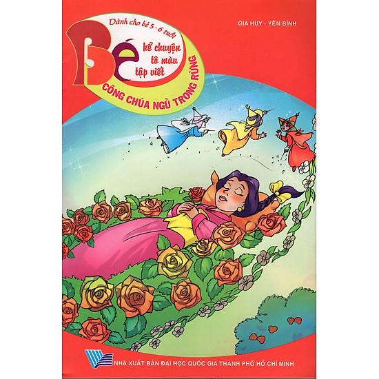 [Download Sách] Bé Kể Chuyện Tô Màu Tập Viết (Dành Cho Bé 5 - 6 Tuổi) - Công Chúa Ngủ Trong Rừng