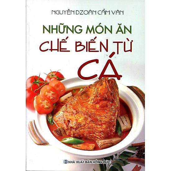 [Download sách] Những Món Ăn Chế Biến Từ Cá (Tái Bản)