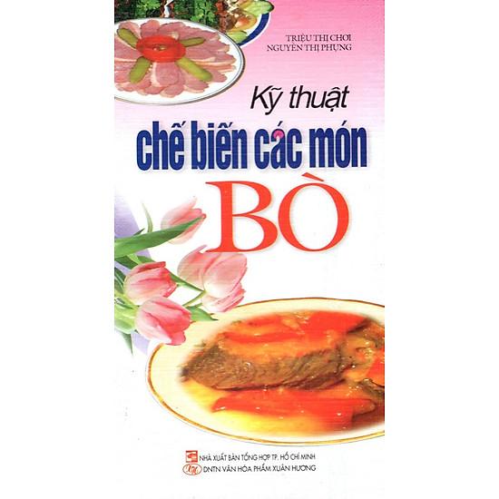 Kỹ Thuật Chế Biến Các Món Bò