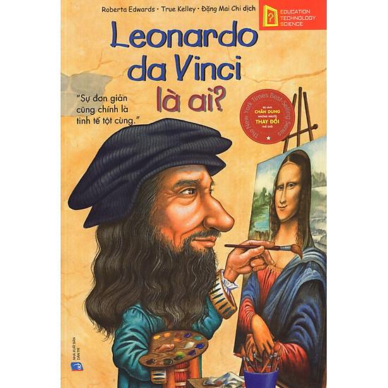 Bộ Sách Chân Dung Những Người Thay Đổi Thế Giới – Leonardo da Vinci Là Ai?