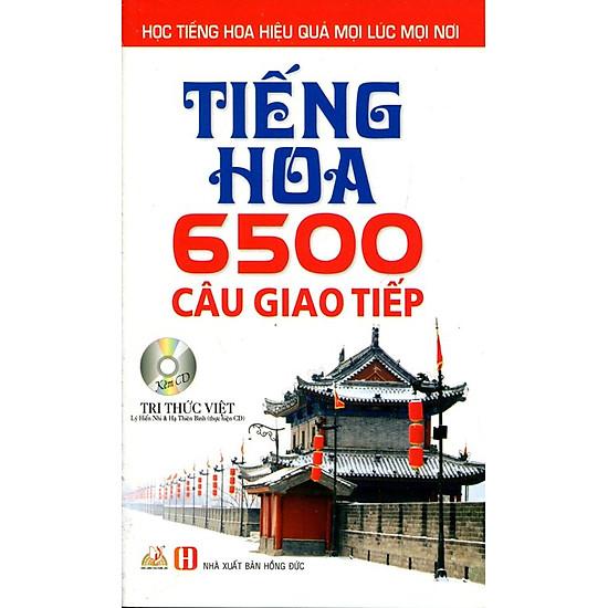 [Download Sách] Tiếng Hoa 6500 Câu Giao Tiếp (Kèm CD)