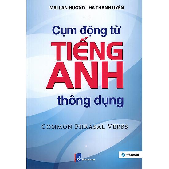 Cụm Động Từ Tiếng Anh Thông Dụng