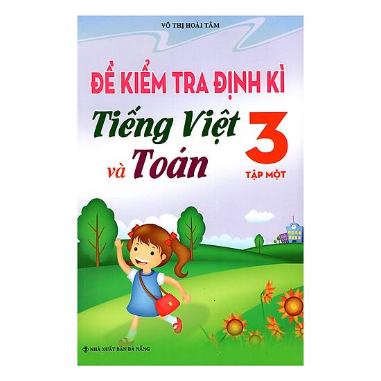 Đề Kiểm Tra Định Kì Tiếng Việt Và Toán 3 (Tập 1)