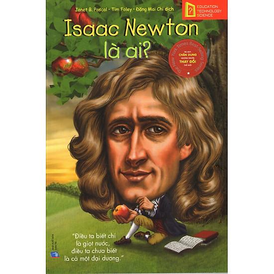 Bộ Sách Chân Dung Những Người Thay Đổi Thế Giới – Issac Newton Là Ai?