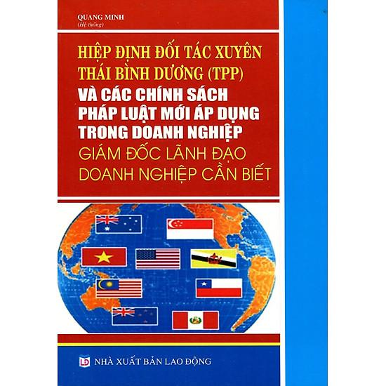 [Download Sách] Hiệp Định Đối Tác Xuyên Thái Bình Dương Và Các Chính Sách Pháp Luật Mới Áp Dụng Trong Các Doanh Nghiệp