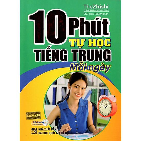 Download sách 10 Phút Tự Học Tiếng Trung Mỗi Ngày (Học Cùng App Hoặc Kèm CD)