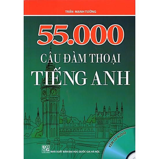 [Download Sách] 55.000 Câu Đàm Thoại Tiếng Anh (Kèm CD)