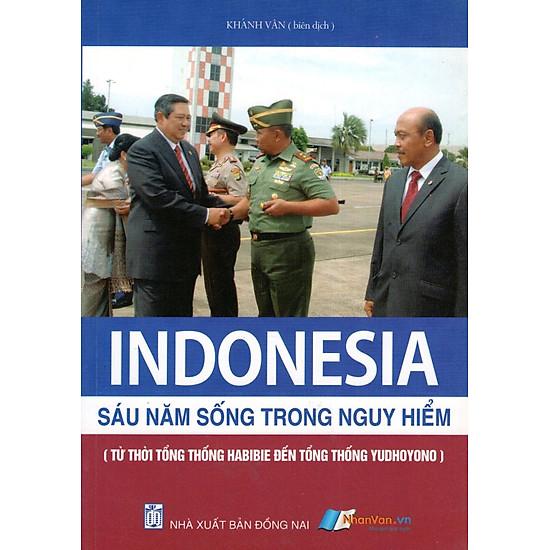 Indonesia – Sáu Năm Sống Trong Nguy Hiểm