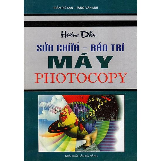 Hướng Dẫn Sửa Chữa – Bảo Trì Máy Photocopy