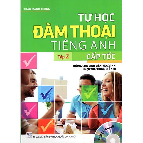[Download Sách] Tự Học Đàm Thoại Tiếng Anh Cấp Tốc (Tập 2) - Kèm CD