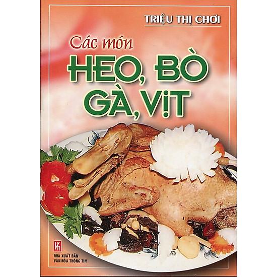 Download sách Các Món Heo, Bò, Gà, Vịt (Tái Bản)